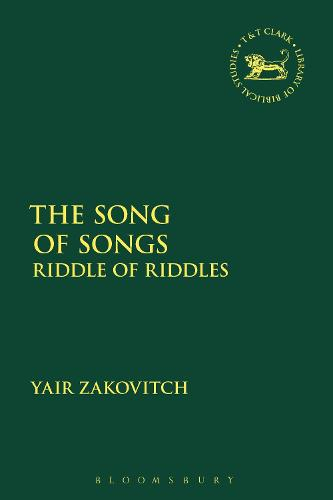 The Song of Songs: Riddle of Riddles - The Library of Hebrew Bible/Old Testament Studies (Paperback)