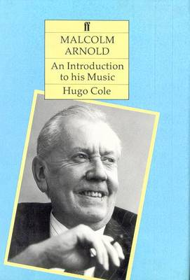 Malcolm Arnold: An Introduction to His Music (Hardback)