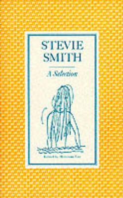 Stevie Smith: a Selection: Edited by Hermione Lee (Paperback)
