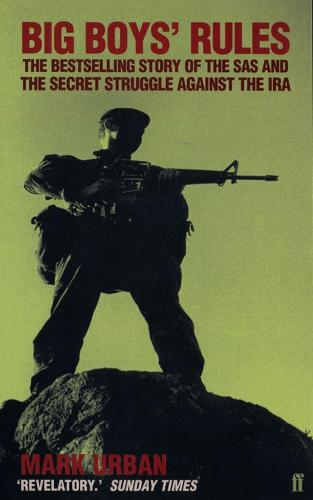 Big Boys' Rules: The SAS and the Secret Struggle Against the IRA (Paperback)