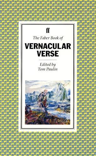 The Faber Book of Vernacular Verse (Paperback)