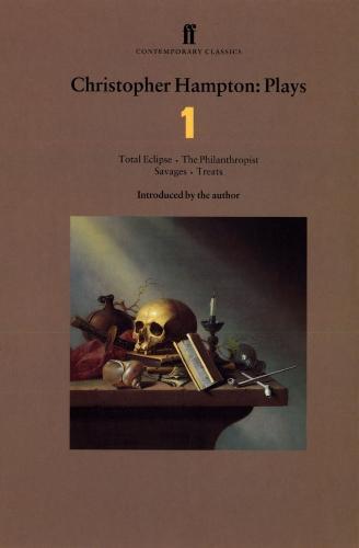 Christopher Hampton Plays 1: Total Eclipse; The Philanthropist; Savages; Treats (Paperback)