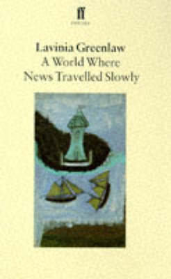 A World Where News Travelled Slowly - Faber Poetry (Paperback)
