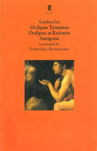 Oedipus Plays: Oedipus Tyrannos; Oedipus at Kolonos; Antigone (Paperback)