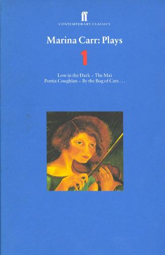 Marina Carr Plays 1: Love in the Dark; The Mai; Portia Coughlan; By the Bog of Cats... (Paperback)