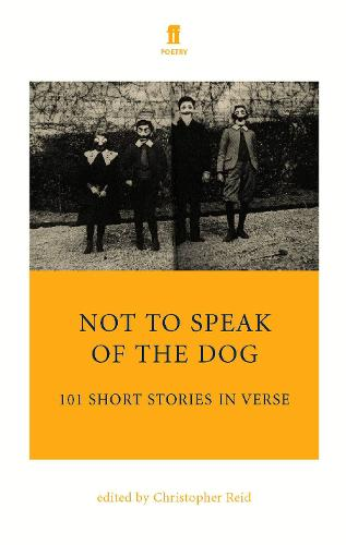 Not to Speak of the Dog: 101 Short Stories in Verse (Paperback)