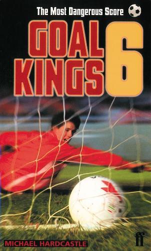 Goal Kings Book 6: The Most Dangerous Score (Paperback)
