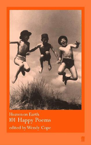 Heaven on Earth: 101 Happy Poems (Paperback)