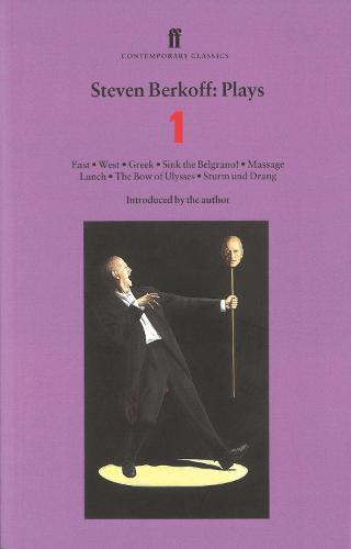 Steven Berkoff Plays 1: East; West; Greek; Sink the Belgrano!; Massage Lunch; The Bow of Ulysses; Sturm und Drang (Paperback)