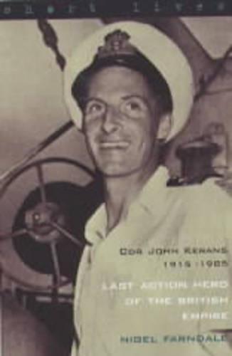Commander John Kerans 1915-1985: Last Ac - Short Lives S. (Paperback)
