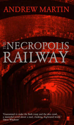 The Necropolis Railway: A Novel of Murder, Mystery and Steam (Paperback)