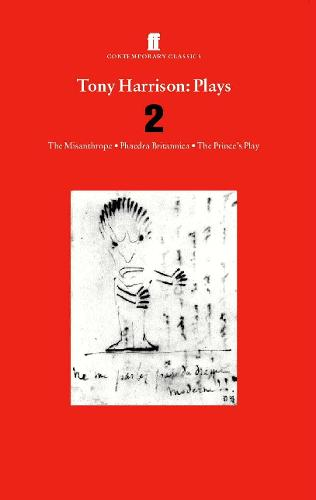 Tony Harrison Plays 2: The Misanthrope; Phaedra Britannica; The Prince's Plays (Paperback)