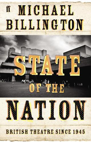 State of the Nation: British Theatre since 1945 (Paperback)