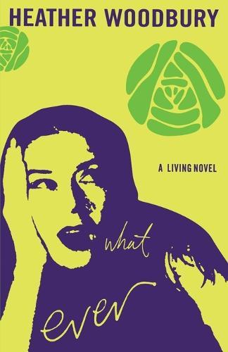 What Ever: A Living Novel (Paperback)