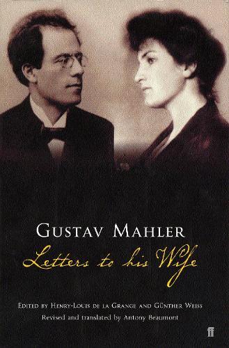Gustav Mahler: Letters to his Wife (Paperback)