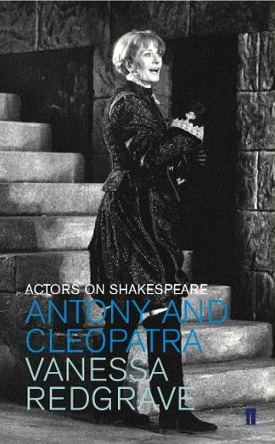 Antony and Cleopatra: Actors on Shakespeare (Paperback)