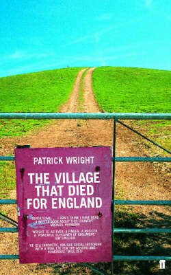 Village That Died for England: The Strange Story of Tyneham (Paperback)