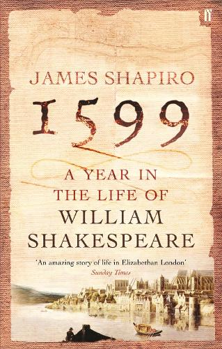 1599: A Year in the Life of William Shakespeare (Paperback)