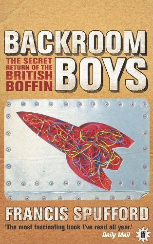 Backroom Boys: The Secret Return of the British Boffin (Paperback)