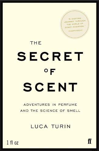 The Secret of Scent: Adventures in Perfume and the Science of Smell (Paperback)