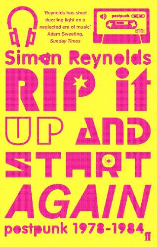 Rip it Up and Start Again: Postpunk 1978-1984 (Paperback)