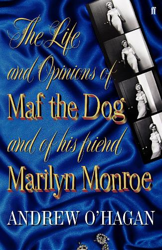 The Life and Opinions of Maf the Dog, and of his friend Marilyn Monroe (Paperback)