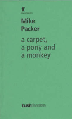 A Carpet, a Pony and a Monkey - Faber StageScripts (Paperback)