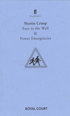 Face to the Wall: AND Fewer Emergencies: & Fewer Emergencies - Faber StageScripts (Paperback)