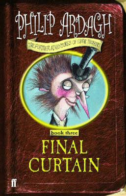 Final Curtain - Further Adventures of Eddie Dickens 3 (Hardback)