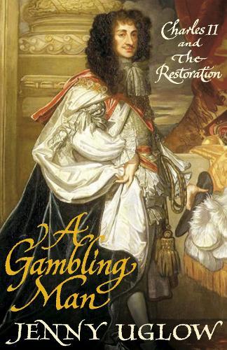 A Gambling Man: Charles II and the Restoration (Hardback)