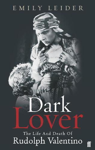 Dark Lover: The Life and Death of Rudolph Valentino (Paperback)