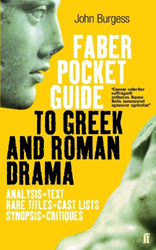 The Faber Pocket Guide to Greek and Roman Drama (Paperback)