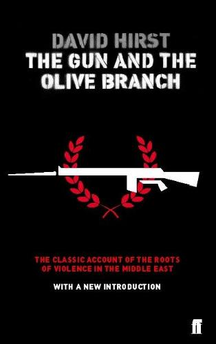 The Gun and the Olive Branch: The Roots of Violence in the Middle East (Paperback)