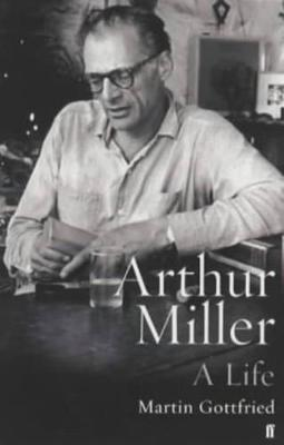Arthur Miller: His Life and Work (Paperback)