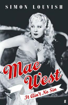 Mae West: It Ain't No Sin (Hardback)