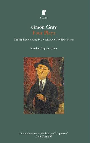 Simon Gray Four Plays: The Pig Trade, Japes, In the Vale of Health, The Holy Terror (Paperback)