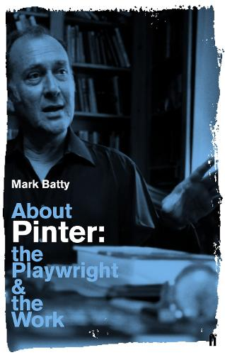 About Pinter: The Playwright and the Work (Paperback)