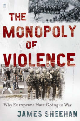Monopoly of Violence: The Transformation of Modern Europe (Hardback)