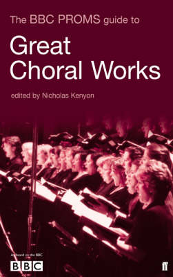 BBC Proms Guide to Great Choral Works (Paperback)