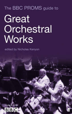 The BBC Proms Guide to Great Orchestral Works (Paperback)