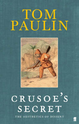 Crusoe's Secret: The Aesthetics of Dissent (Hardback)