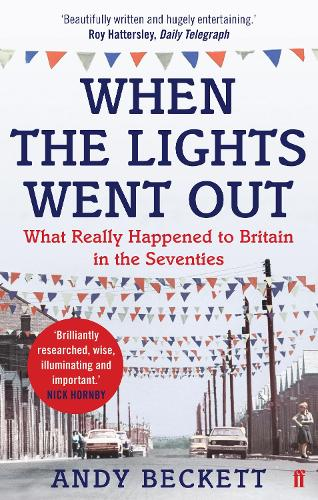 When the Lights Went Out: Britain in the Seventies (Paperback)