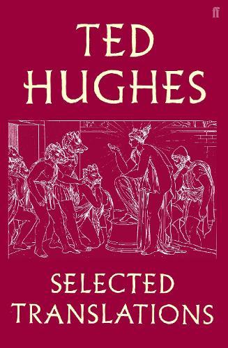 Ted Hughes: Selected Translations (Hardback)