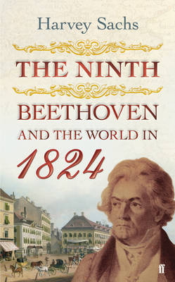 The Ninth: Beethoven and the World in 1824 (Hardback)