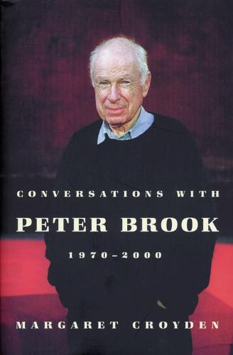 Conversations with Peter Brook 1970-2000 (Paperback)