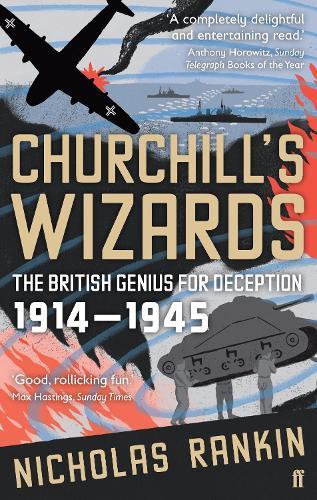 Churchill's Wizards: The British Genius for Deception 1914-1945 (Paperback)