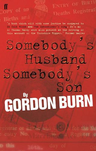 Somebody's Husband, Somebody's Son: The Story of the Yorkshire Ripper (Paperback)