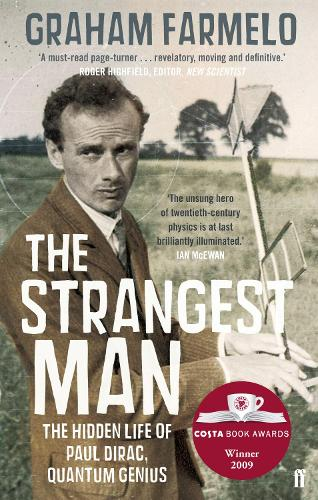 The Strangest Man: The Hidden Life of Paul Dirac, Quantum Genius (Paperback)