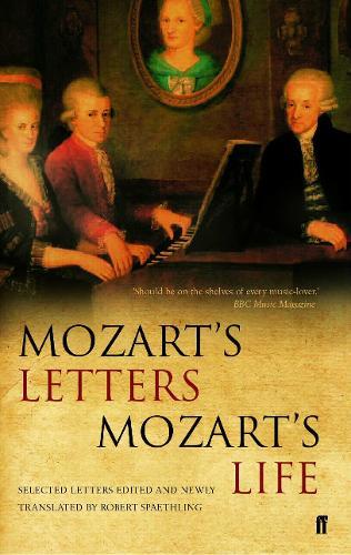 Mozart's Letters, Mozart's Life (Paperback)