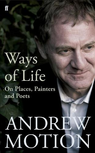 Ways of Life: On Places, Painters and Poets (Hardback)